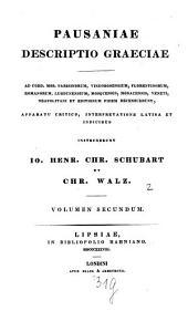 Descriptio Graeciae: ad codd. mss. parisinorum, vindobonensium, florentionorum, romanorum, lugdunensium, mosquensis, monacensis, veneti, neapolitani et editionum fidem recensuerunt, Volume 2