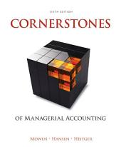 Cornerstones of Managerial Accounting: Edition 6