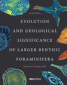 Evolution and Geological Significance of Larger Benthic Foraminifera  Second Edition