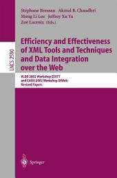 Efficiency and Effectiveness of XML Tools and Techniques and Data Integration over the Web: VLDB 2002 Workshop EEXTT and CAiSE 2002 Workshop DTWeb. Revised Papers