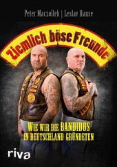 Ziemlich böse Freunde: Wie wir die Bandidos in Deutschland gründeten