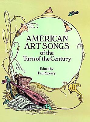 American Art Songs of the Turn of the Century PDF