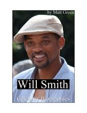 Celebrity Biographies - The Amazing Life Of Will Smith - Famous Actors