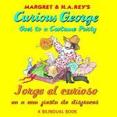Jorge el curioso va a una fiesta de disfraces/Curious George Goes to a Costume Party (Bilingual edition)