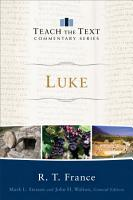 Luke  Teach the Text Commentary Series  PDF