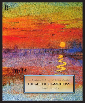 The Broadview Anthology of British Literature Volume 4  The Age of Romanticism   Second Edition