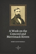 A Week on the Concord and Merrimack Rivers (Illustrated)