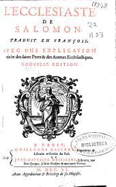 L'Ecclesiaste de Salomon: traduit en françois, avec une explication tirée des Ss. Péres, & des auteurs ecclesiastiques