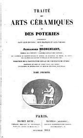 Traité des arts céramiques: ou des poteries, considérées dans leur histoire, leur pratique et leur théorie, Volume1