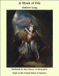A Monk Of Fife Book PDF