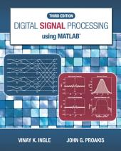 Digital Signal Processing Using MATLAB: Edition 3