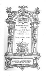 Grandmother's Story of Bunker Hill Battle: And Other Verse and Prose