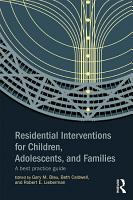 Residential Interventions for Children  Adolescents  and Families PDF