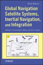 Global Navigation Satellite Systems, Inertial Navigation, and Integration: Edition 3