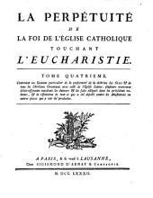 La perpétuité de la foi de l'église catholique touchant l'eucharistie: Volume4