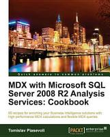 MDX with Microsoft SQL Server 2008 R2 Analysis Services Cookbook PDF