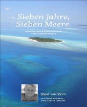 Sieben Jahre, sieben Meere: Autobiografie & Erlebnisbericht eines Tauchlehrers
