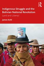 Indigenous Struggle and the Bolivian National Revolution