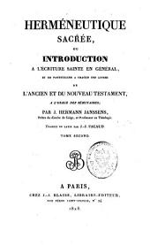 Herméneutique sacrée ou introduction à l'Ecriture sainte en général et en particulier à chacun des livres de l'Ancien et du Nouveau Testament, à l'usage des séminaires: Volume2