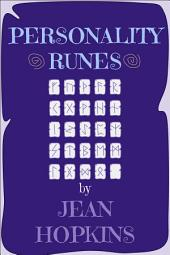 Personality Runes: A guide for using the 25 Elder Futhark runes (including Wyrd) to divine the personalities of those in your life.
