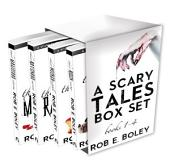 A Scary Tales Box Set (Books 1-4): The Scary Tales Series