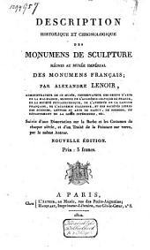 Description histor. et chron. d. monumens de sculpture réunis au Musée Impérial d. monumens français: suivi d'une dissertation sur la barbe et les costumes de chaque siècle et d'un traité de la peinture sur verre