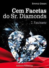 Cem Facetas do Sr. Diamonds - vol. 2 : Fascinante