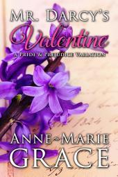 Mr. Darcy's Valentine: A Pride and Prejudice Variation