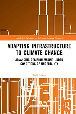 Adapting Infrastructure to Climate Change