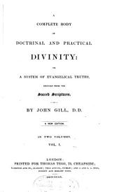 A complete body of doctrinal and practical divinity, or, A system of evangelical truths, deduced from the Sacred Scriptures: Volume 1