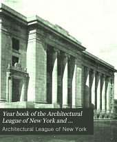 Year Book of the Architectural League of New York, and Catalogue of the ... Annual Exhibition: Volume 24
