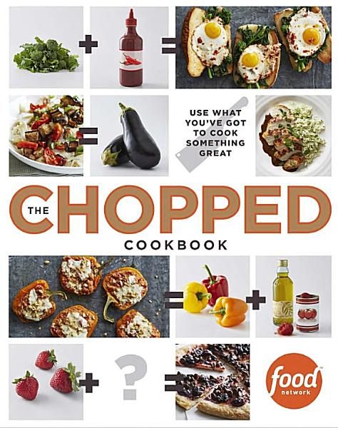 Download The Chopped Cookbook Book
