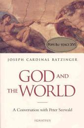 God and the World: Believing and Living in Our Time : a Conversation with Peter Seewald