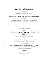 Berkeley Manuscripts: Abstracts and Extracts of Smyth's Lives of the Berkeleys, Illustrative of Ancient Manners and the Constitution