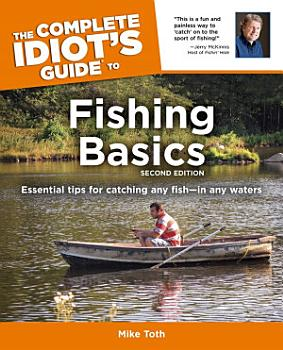 The Complete Idiot s Guide to Fishing Basics  2E PDF