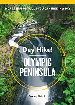 Day Hike  Olympic Peninsula  3rd Edition PDF