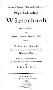 Physikalisches Wörterbuch: Wio - Zz : nebst einem Verzeichniss geographischer Ortsbestimmungen von C. L. v. Littrow. 10,3
