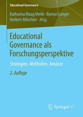 Educational Governance als Forschungsperspektive: Strategien. Methoden. Ansätze, Ausgabe 2