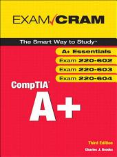 CompTIA A+ Exam Cram (Exams 220-602, 220-603, 220-604): Edition 3