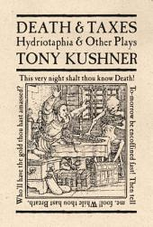 Death and Taxes: Hydriotaphia and Other Plays