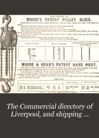 The Commercial directory of Liverpool  and shipping guide  afterw   The Commercial directory and shippers  guide  afterw   Fulton s commercial directory and shippers  guide PDF