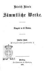 Heinrich Heine's Sämmtliche Werke. 5. Französische Zustände. 1: Band 5