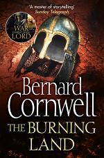 The Burning Land (The Last Kingdom Series, Book 5)