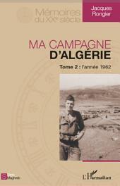Ma campagne d'Algérie: Tome 2 : l'année1962