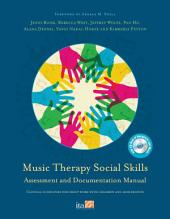 Music Therapy Social Skills Assessment and Documentation Manual (MTSSA): Clinical Guidelines for Group Work with Children and Adolescents