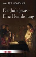 Der Jude Jesus     Eine Heimholung PDF