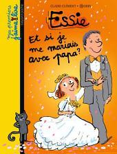 Mes premiers J'aime Lire, No88: Et si je me mariais avec papa ?
