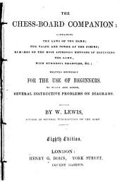 The Chess-board Companion: Containing The Laws of the Game ...