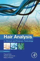 Hair Analysis in Clinical and Forensic Toxicology