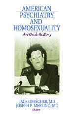 American Psychiatry and Homosexuality